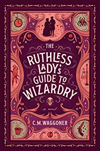 The Ruthless Lady's Guide to Wizardry