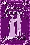 Abduction & Acrimony: A Pride & Prejudice Variation Mystery Romance Series (Crime & Courtship Book 2)