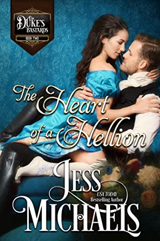 The Heart of a Hellion  (The Duke's Bastards, #2)