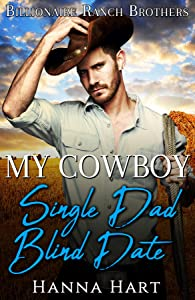 My Cowboy Single Dad Blind Date (Billionaire Ranch Brothers #3)