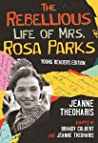 The Rebellious Life of Mrs. Rosa Parks (Young Readers Edition) (ReVisioning History for Young People Book 3)