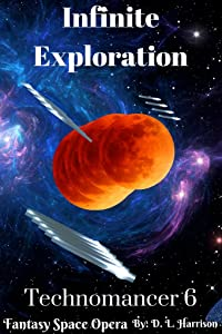 Infinite Exploration (Technomancer, #6)