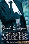 The Movie-Town Murders by Josh Lanyon