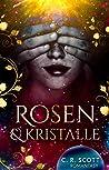 Rosen und Kristalle by C. R. Scott