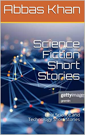 Science Fiction Short Stories: Best Science and Technology Short Stories