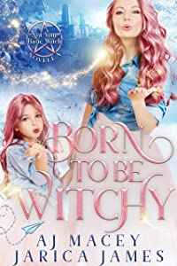 Born to be Witchy (Not Your Basic Witch, #3.5)