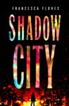 Shadow City (The City of Diamond and Steel, #2)