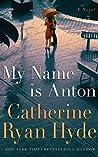 My Name is Anton: A Novel