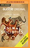 Animal Societies: How Co-Operation Conquered the Natural World