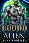 Bound to the Alien (An Alien Abduction Romance) (Roh'ilian Warrior Series Book 2)