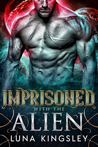 Imprisoned with the Alien