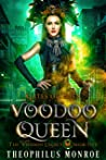 Voodoo Queen: An Action Packed Urban Fantasy Series (Gates of Eden: The Voodoo Legacy Book 5)