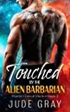 Touched by the Alien Barbarian (Warrior Clans of Maekon, #3)