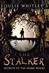 The Stalker: The Secrets of the Home Wood