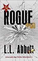 Rogue: An International Suspense Thriller Series: Book 3 (Anna Ledin Spy Series)