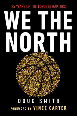 We the North: 25 Years of the Toronto Raptors