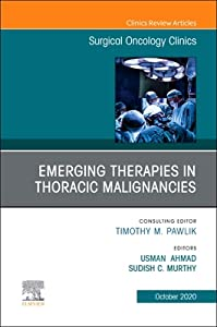 Emerging Therapies in Thoracic Malignancies, an Issue of Surgical Oncology Clinics of North America, Volume 29-4