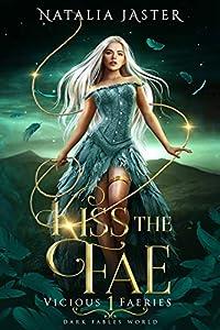 Kiss the Fae (Vicious Faeries, #1)