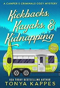 Kickbacks, Kayaks, and Kidnapping (A Camper & Criminals Cozy #12)