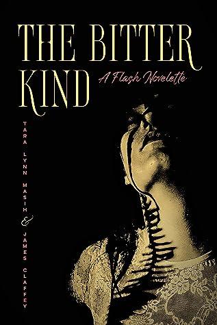 The Bitter Kind: A Flash Novelette