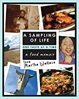A Sampling of Life, One Taste at a Time: A Food Memoir