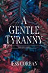 A Gentle Tyranny