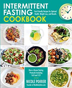 Intermittent Fasting Cookbook: Fast-Friendly Recipes for Optimal Health, Weight Loss, and Results