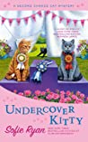 Undercover Kitty (Second Chance Cat Mystery; #8)