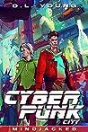 Cyberpunk City Book Four: Mindjacked