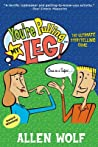You're Pulling My Leg!: The Ultimate Storytelling Game