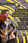 Poppy Redfern and the Fatal Flyers (A Woman of WWII Mystery Book 2)