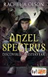 Anzel Spectrus: Discovering Yesteryear