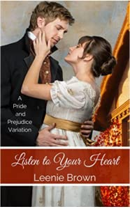 Listen to Your Heart: A Pride and Prejudice Variation (Darcy and... A Pride and Prejudice Variations Collection Book 3)