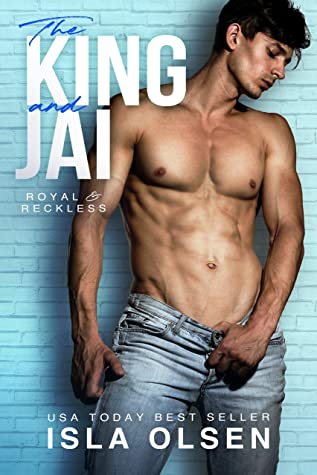 The King and Jai (Royal & Reckless, #1)