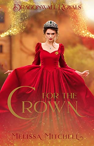 For the Crown by Melissa  Mitchell