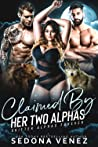 Claimed by Her Two Alphas by Sedona Venez