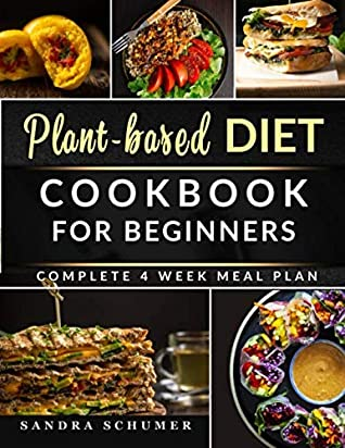 Plant-Based Diet Cookbook for Beginners: Quick & Easy Recipes for a Healthy, Plant-Based Lifestyle | With Recipe Pictures, Meal Plan & Shopping Lists