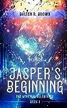 Jasper's Beginning by Dalton R. Brown