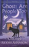 Ghosts are People Too (Chantilly Adair Psychic Medium #2)