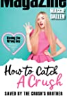 Saved by the Crush's Brother (How to Catch a Crush, #2)