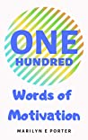 ONE HUNDRED WORDS OF MOTIVATION