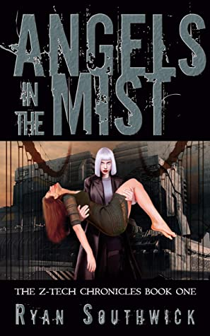Angels in the Mist (The Z-Tech Chronicles Book 1)