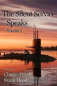 The Silent Service Speaks: Vol. 1