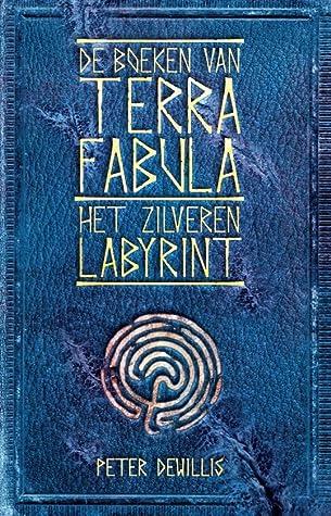 Het Zilveren Labyrint (De Boeken van Terra Fabula #2)