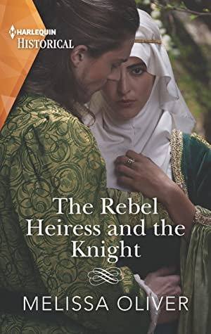 The Rebel Heiress and the Knight (Notorious Knights #1)