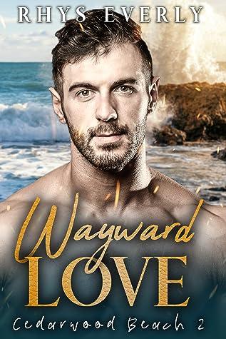 Wayward Love (Cedarwood Beach, #2)