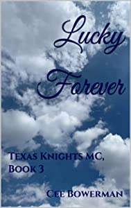 Lucky Forever (Texas Knights MC #3)