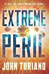 Extreme Peril: To Save the World, Change the Future