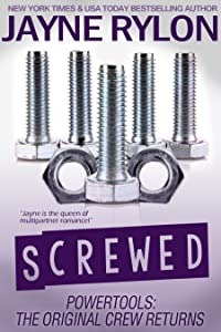 Screwed (Powertools: The Original Crew Returns Book 1)
