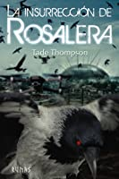 La Insurrección de Rosalera (The Wormwood Trilogy, #2)
